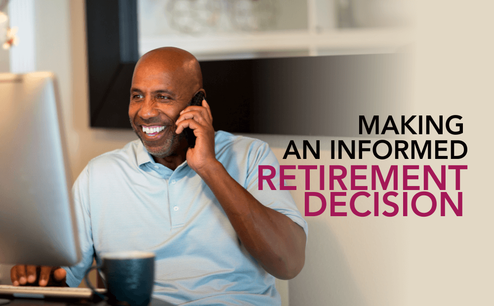 Making an informed retirement decision