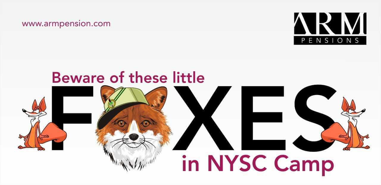 Beware of these little foxes in NYSC Camp