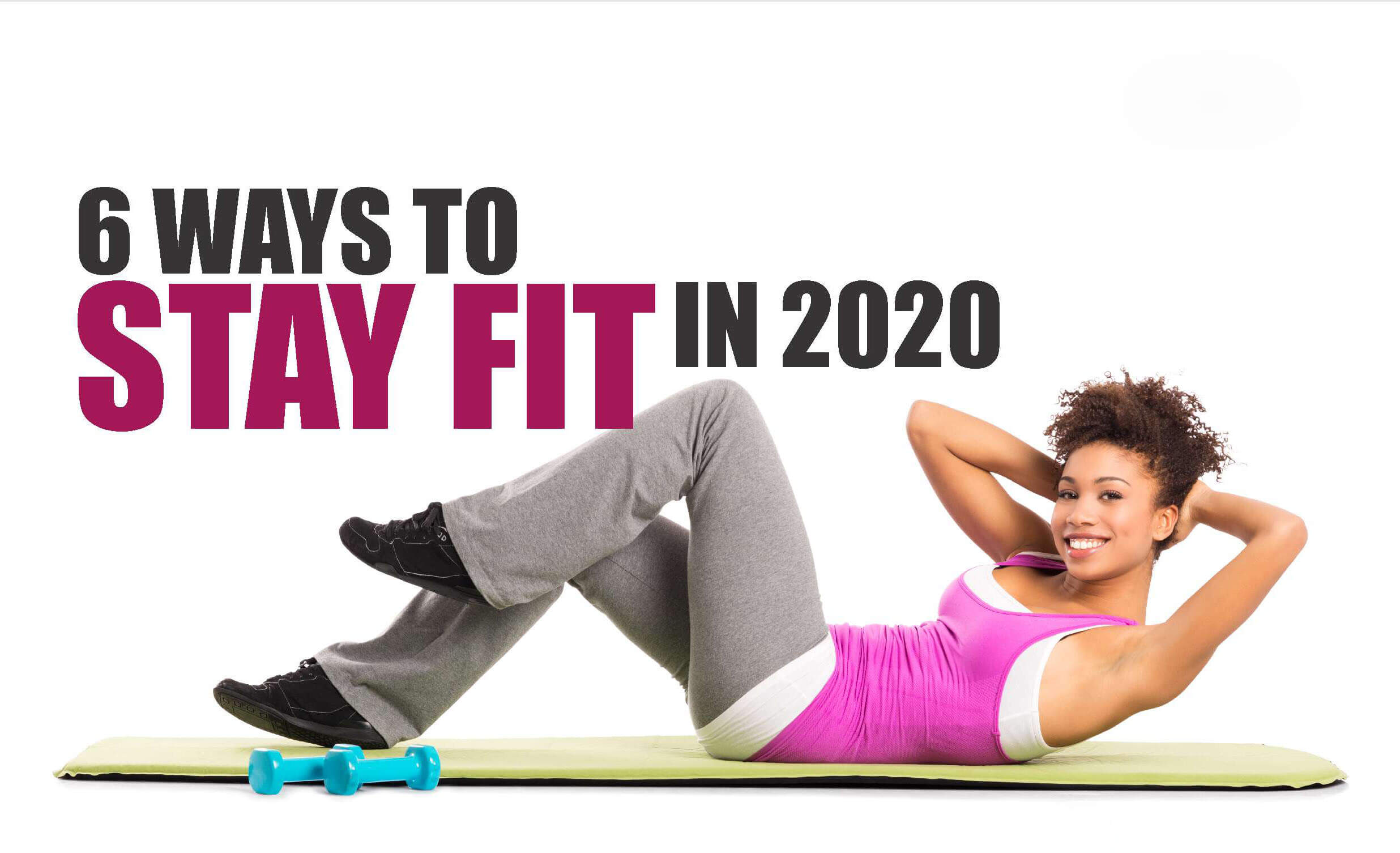 6 ways to stay fit in 2020