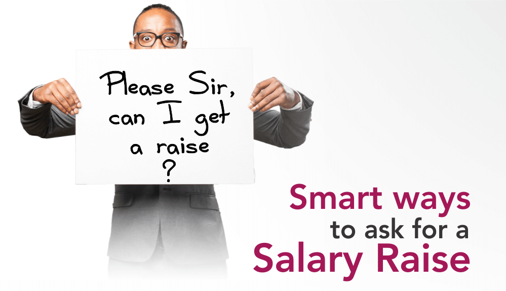 Smart ways to ask for a salary raise
