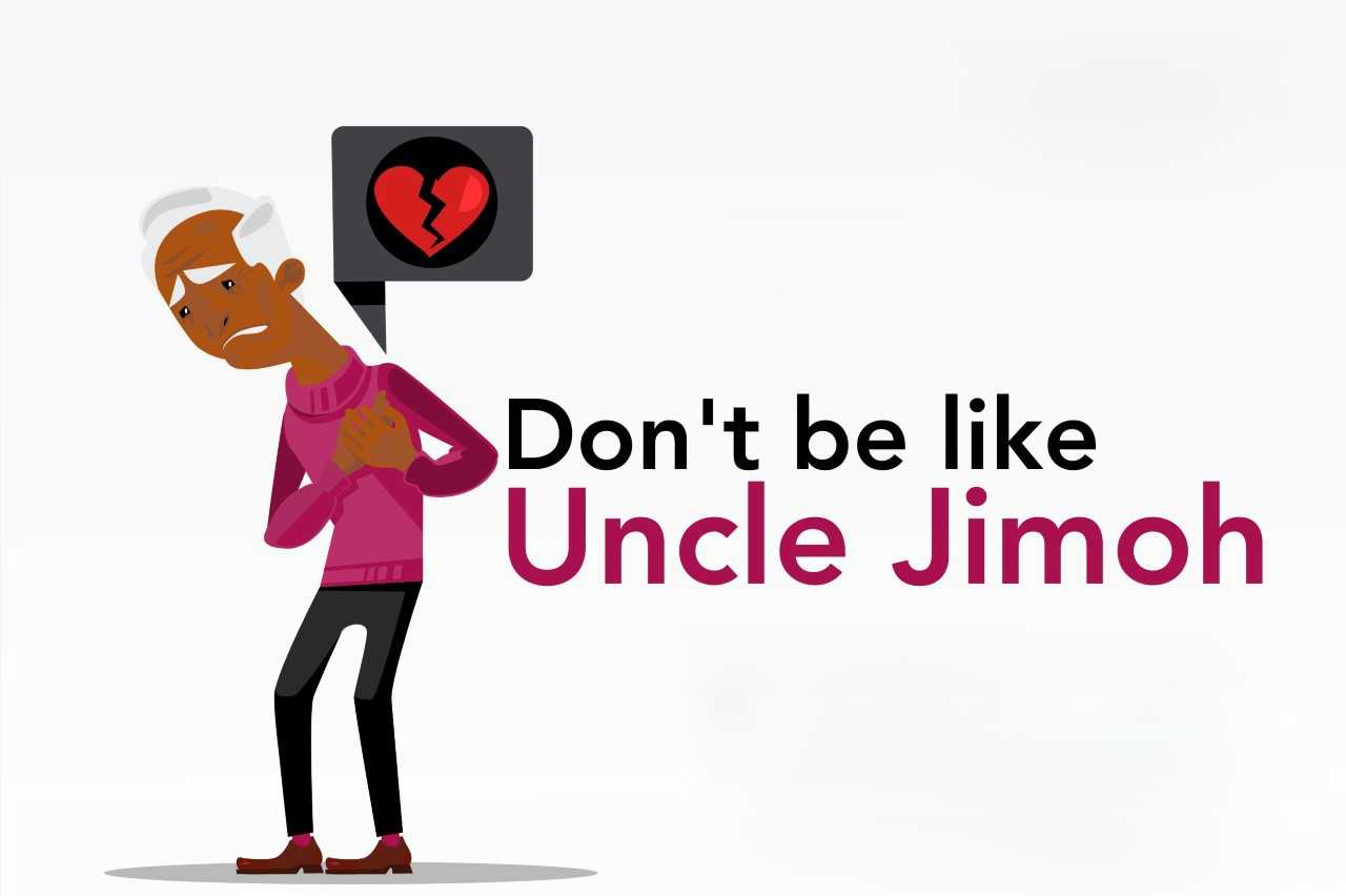 Don't be like Uncle Jimoh